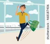 man with bag late for the plane.... | Shutterstock .eps vector #468187406
