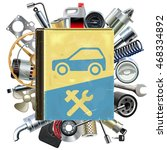 vector old car repair book with ... | Shutterstock .eps vector #468334892