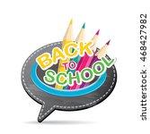 back to school vector concept... | Shutterstock .eps vector #468427982