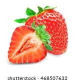 fresh strawberry fruit isolated ... | Shutterstock . vector #468507632