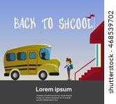 schoolboy go to yellow school... | Shutterstock .eps vector #468539702