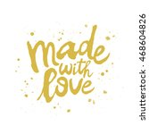 quote made with love. the trend ...   Shutterstock .eps vector #468604826