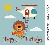 happy birthday  funny lion...   Shutterstock .eps vector #468777725