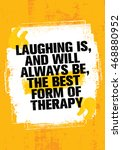 laughing is  and always will be ... | Shutterstock .eps vector #468880952