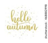 hand written lettering quote.... | Shutterstock . vector #468882998