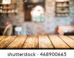 empty wooden table space... | Shutterstock . vector #468900665