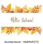 hello autumn watercolor... | Shutterstock . vector #468969272