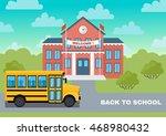 school building and yellow bus...   Shutterstock .eps vector #468980432