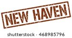 new haven stamp. brown square... | Shutterstock .eps vector #468985796