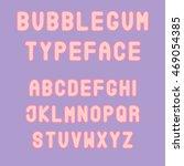"""bubblegum"" typeface. cool... | Shutterstock .eps vector #469054385"