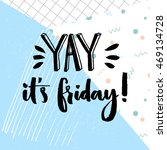 yay. it's friday. positive... | Shutterstock .eps vector #469134728