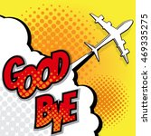 good bye with airplane pop art... | Shutterstock .eps vector #469335275