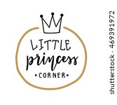 little princess logo. hand... | Shutterstock .eps vector #469391972
