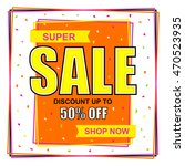 super sale with discount upto... | Shutterstock .eps vector #470523935