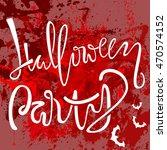 halloween party handwritten... | Shutterstock .eps vector #470574152
