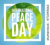 international day of peace... | Shutterstock .eps vector #471045662