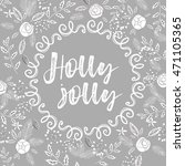 christmas calligraphy phrases.... | Shutterstock .eps vector #471105365