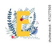 alphabet   letter e  in floral... | Shutterstock .eps vector #471277505