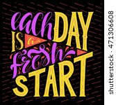 each day is a fresh start... | Shutterstock .eps vector #471306608