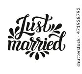 just married. hand lettering... | Shutterstock .eps vector #471938792