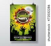 vector halloween zombie party... | Shutterstock .eps vector #472032286