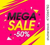 mega sale with 50  off ...   Shutterstock .eps vector #472064782