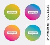 reserved sign icon. speech... | Shutterstock .eps vector #472213168