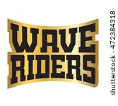 wave riders t shirt typography... | Shutterstock .eps vector #472384318