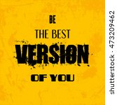 be the best versions of you.... | Shutterstock .eps vector #473209462