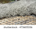 the wet concrete is poured on... | Shutterstock . vector #473605336