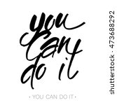 you can do it. just start... | Shutterstock .eps vector #473688292