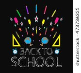 back to school background ... | Shutterstock .eps vector #473736325