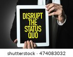 Small photo of Disrupt the Status Quo