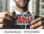 get rich  really rich  | Shutterstock . vector #474102832