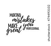 making mistakes make you great... | Shutterstock .eps vector #474493102