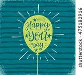 happy you day  vector birthday... | Shutterstock .eps vector #475182916