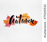 autumn lettering with... | Shutterstock . vector #475245532