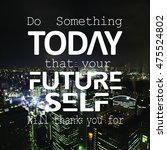 poster   quote about future  | Shutterstock . vector #475524802