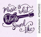 music is what feelings sound... | Shutterstock .eps vector #475645552