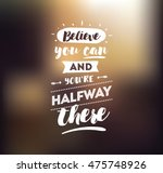 believe you can and you are... | Shutterstock .eps vector #475748926
