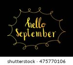 hello september. hand drawn... | Shutterstock .eps vector #475770106