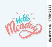 hello monday. lettering | Shutterstock .eps vector #475843885