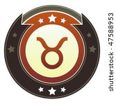 Taurus zodiac astrology icon on round red and brown imperial vector button with star accents suitable for use on website, in print and promotional materials, and for advertising. - stock vector