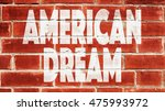Small photo of American Dream Written On A Brick Wall