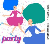 party for the girls for the new ... | Shutterstock . vector #476052508