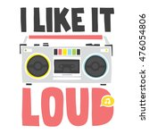 i like loud music. old school... | Shutterstock .eps vector #476054806