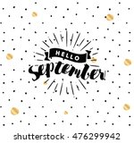 hello september. inspirational... | Shutterstock .eps vector #476299942