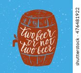 two beer or not two beer.... | Shutterstock .eps vector #476481922