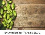 fresh green hops on a wooden... | Shutterstock . vector #476581672