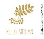 gold glitter rowan leaves and... | Shutterstock .eps vector #476620978